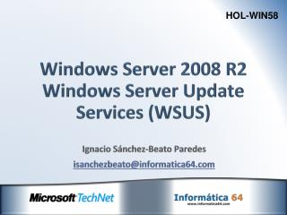 Windows  Server 2008 R2 Windows Server  Update Services  (WSUS)