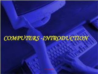 COMPUTERS -INTRODUCTION