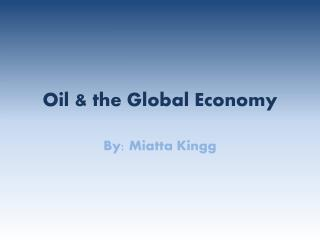 Oil & the Global Economy