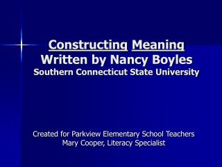 Constructing Meaning Written by Nancy Boyles Southern Connecticut State University