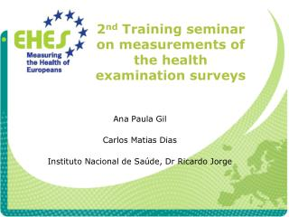 2 nd  Training seminar on measurements of the health examination surveys