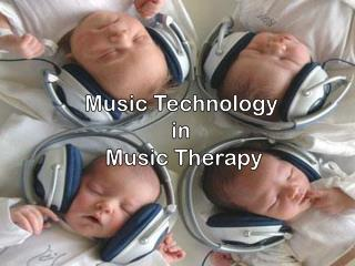 Music Technology  in  Music Therapy