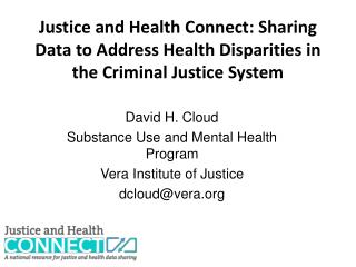 David H. Cloud Substance Use and Mental Health Program Vera Institute of Justice dcloud@vera