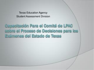 Texas Education Agency Student Assessment Division