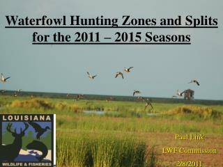 Waterfowl Hunting Zones and Splits for the 2011 – 2015 Seasons