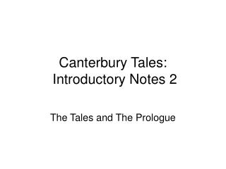 Canterbury Tales:  Introductory Notes 2