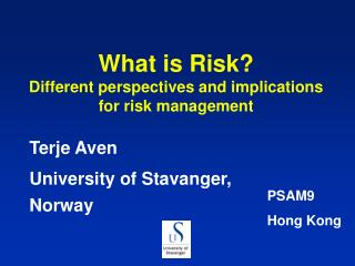 What is Risk?   Different perspectives and implications for risk management