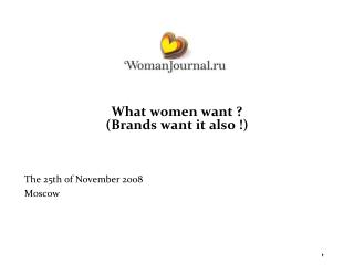 What women want ?  (Brands want it also !)