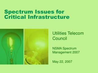 Spectrum Issues for Critical Infrastructure