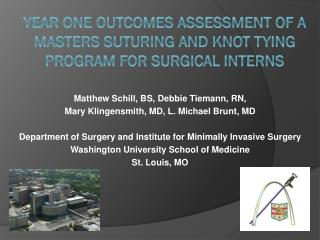 Year One Outcomes Assessment of a Masters Suturing and Knot Tying Program for Surgical Interns