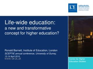 Life-wide education:  a new and transformative concept for higher education?