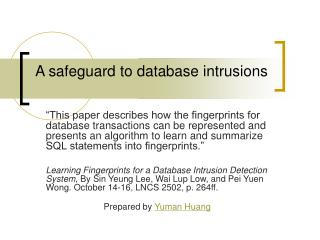 A safeguard to database intrusions