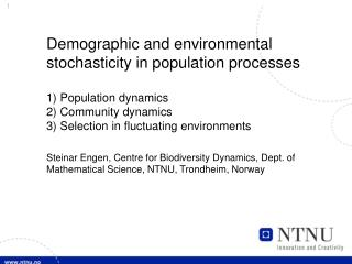 Demographic  and  environmental stochasticity  in  population processes 1)  Population dynamics