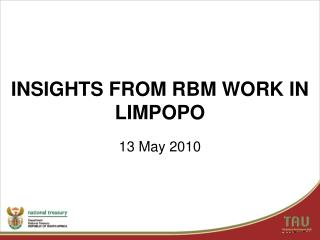 INSIGHTS FROM RBM WORK IN LIMPOPO