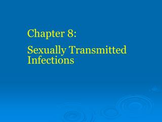 Chapter 8: Sexually Transmitted Infections