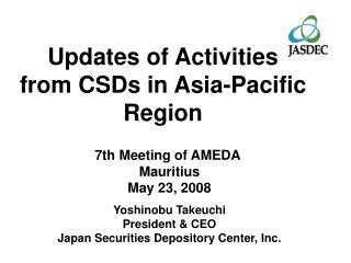 Updates of Activities from CSDs in Asia-Pacific Region