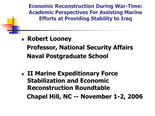 Robert Looney    Professor, National Security Affairs    Naval Postgraduate School