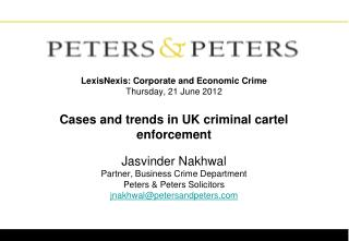 Jasvinder Nakhwal Partner, Business Crime Department Peters & Peters Solicitors