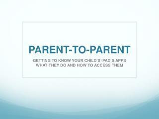 PARENT-TO-PARENT