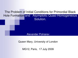 Alexander Polnarev Queen Mary, University of London MG12, Paris,  17 July 2009