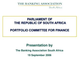 PARLIAMENT OF  THE REPUBLIC OF SOUTH AFRICA PORTFOLIO COMMITTEE FOR FINANCE