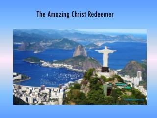 The Amazing Christ Redeemer