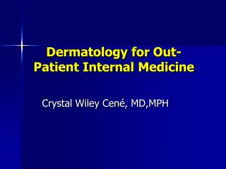Dermatology for Out-Patient Internal Medicine