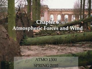Chapter 6 Atmospheric Forces and Wind