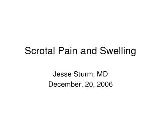 Scrotal Pain and Swelling
