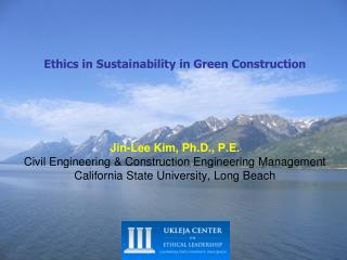 Jin-Lee Kim, Ph.D., P.E. Civil Engineering & Construction Engineering Management