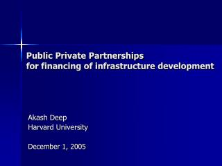 Public Private Partnerships   for financing of infrastructure development