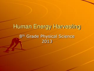 Human Energy Harvesting