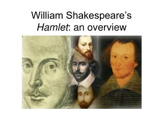 William Shakespeare's  Hamlet : an overview