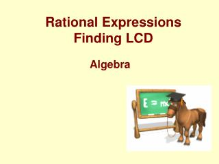 Rational Expressions Finding LCD