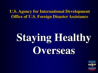 U.S. Agency for International Development Office of U.S. Foreign Disaster Assistance