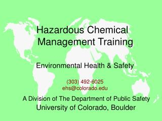 Environmental Health & Safety (303) 492-6025 ehs@colorado.edu A Division of The Department of Public Safety Universi
