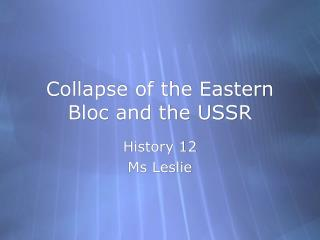 Collapse of the Eastern Bloc and the USSR