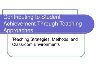 Contributing to Student Achievement Through Teaching Approaches