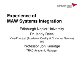 Experience of  MAW Systems Integration
