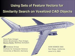 Using Sets of Feature Vectors for  Similarity Search on Voxelized CAD Objects