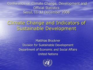 Conference on Climate Change, Development and Official Statistics  Seoul, 11-12 December 2008