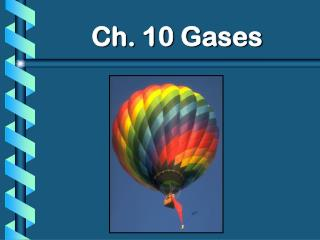 Ch. 10 Gases