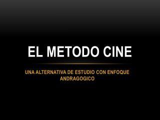 EL METODO CINE