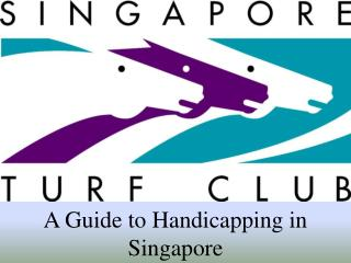 A Guide to Handicapping in Singapore