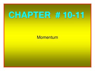 CHAPTER # 10-11