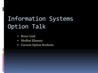 Information Systems Option Talk