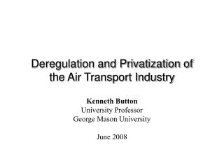 Deregulation and Privatization of the Air Transport Industry