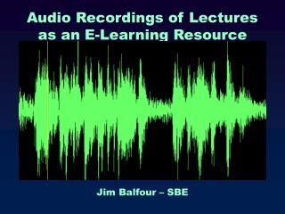 Audio Recordings of Lectures as an E-Learning Resource