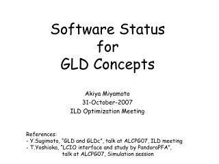 Software Status for  GLD Concepts