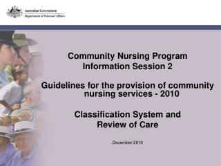 Community Nursing Program  Information Session 2  Guidelines for the provision of community nursing services - 2010 Clas